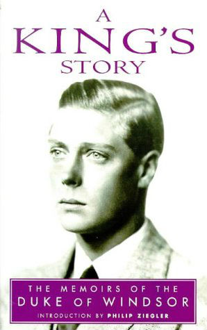 Duke of Windsor autobiography - A King's Story